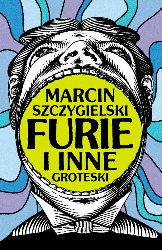 okładka Furie i inne groteski, Ebook   Marcin Szczygielski
