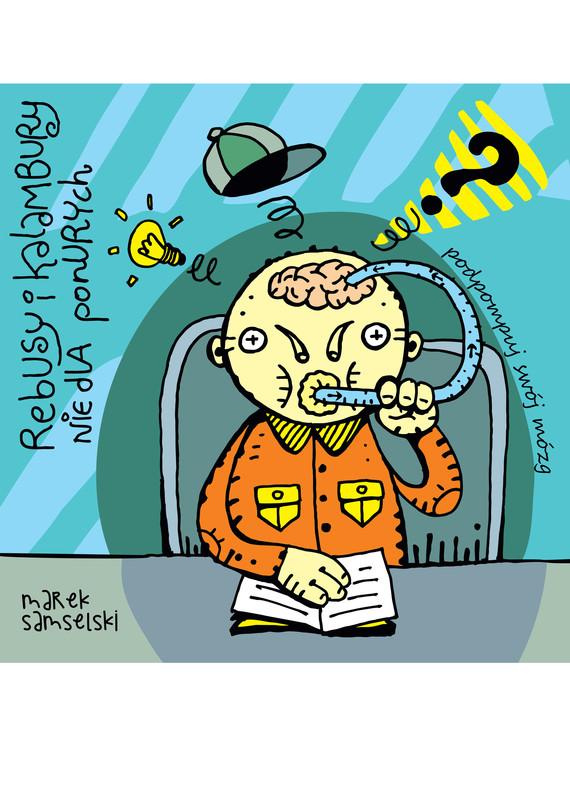 okładka Rebusy i kalambury nie dla ponurychebook | pdf | Marek Samselski