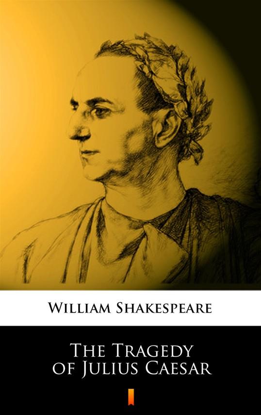 okładka The Tragedy of Julius Caesar, Ebook | William Shakespeare