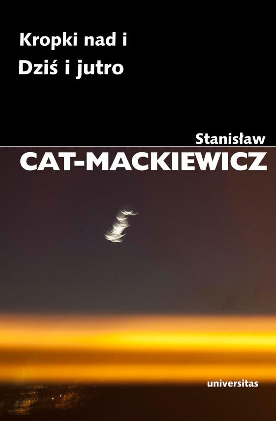 okładka Kropki nad i. Dziś i jutro, Ebook | Stanisław Cat-Mackiewicz