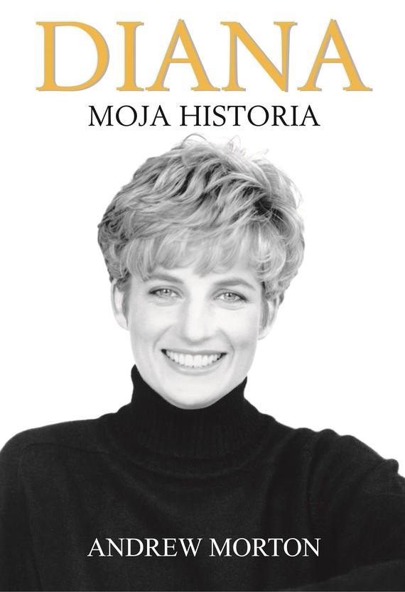 okładka Diana. Moja historia, Ebook   Andrew Morton