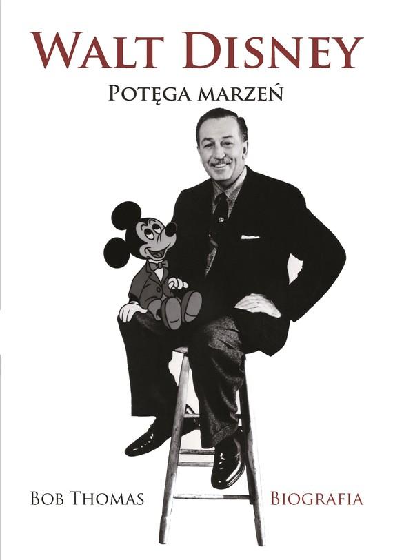 okładka Walt Disney. Potęga Marzeńebook | epub, mobi | Bob Thomas