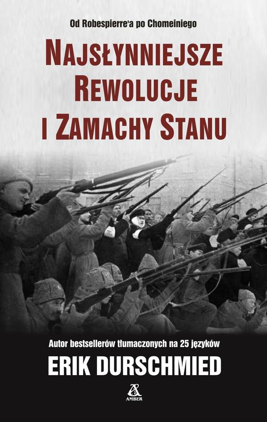 okładka Najsłynniejsze rewolucje i zamachy stanuebook   epub, mobi   Erik Durschmied