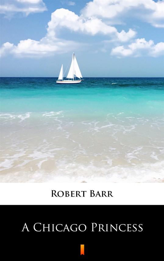 okładka A Chicago Princessebook | epub, mobi | Robert Barr