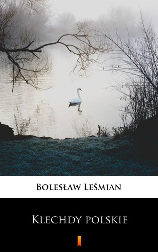 okładka Klechdy polskie, Ebook   Bolesław  Leśmian