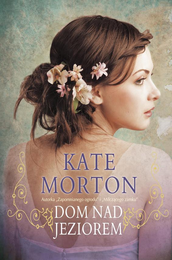 okładka Dom nad jeziorem, Ebook | Kate Morton