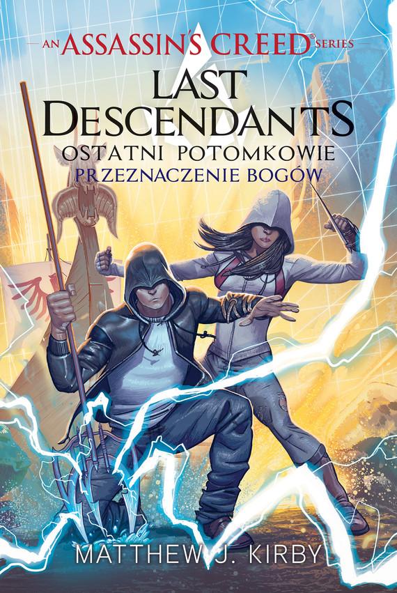 okładka Assassin's Creed: Last Descendants. Ostatni potomkowie. Przeznaczenie bogówebook | epub, mobi | Matthew J.  Kirby