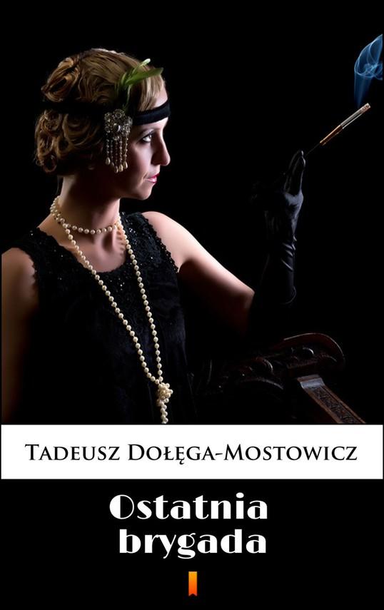 okładka Ostatnia brygadaebook | epub, mobi | Tadeusz Dołęga-Mostowicz