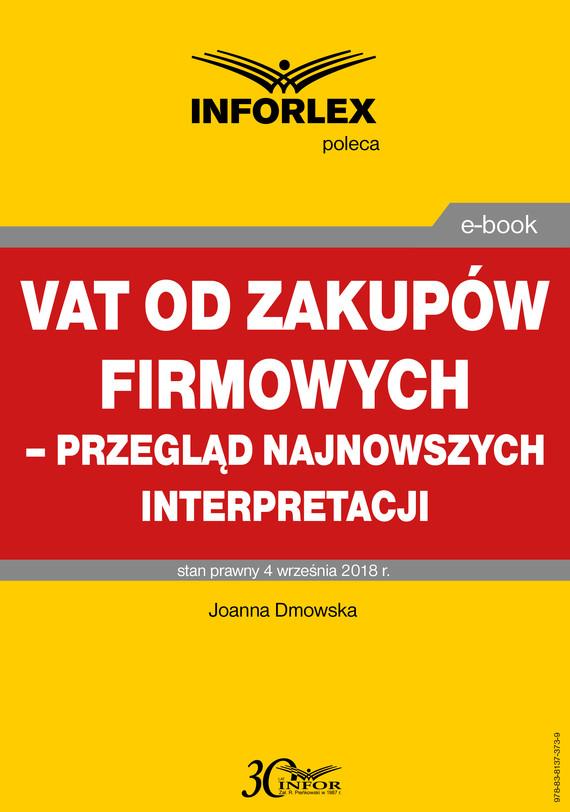 okładka VAT od zakupów firmowych – przegląd najnowszych interpretacji, Ebook   Joanna Dmowska