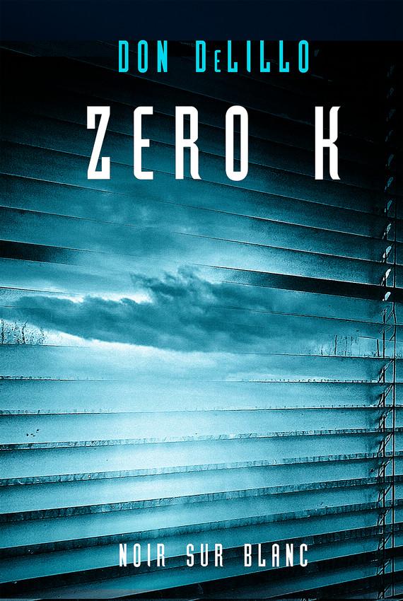 okładka Zero K, Ebook | Don DeLillo
