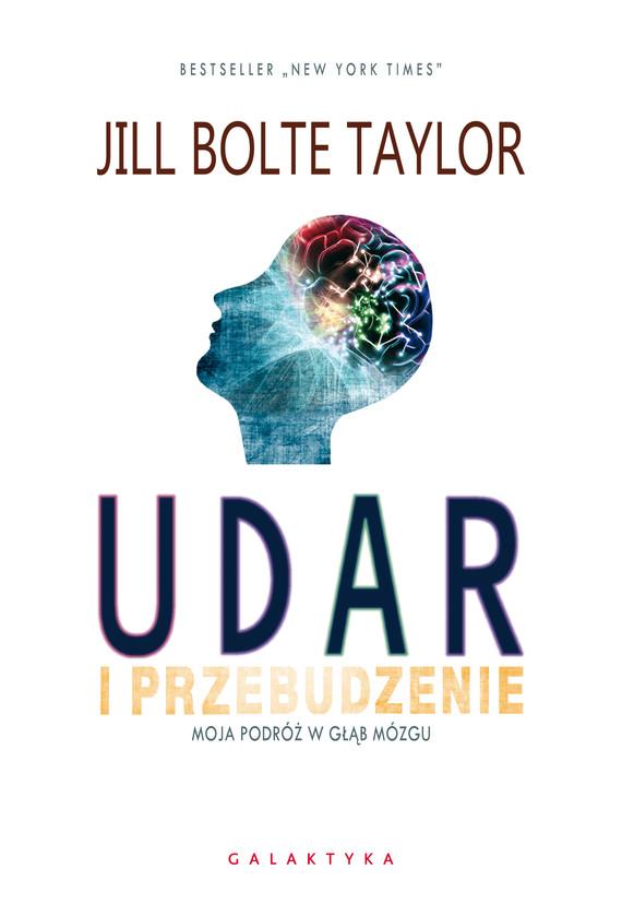 okładka Udar i przebudzenie. Moja podróż w głąb mózgu, Ebook   Jill Bolte Taylor