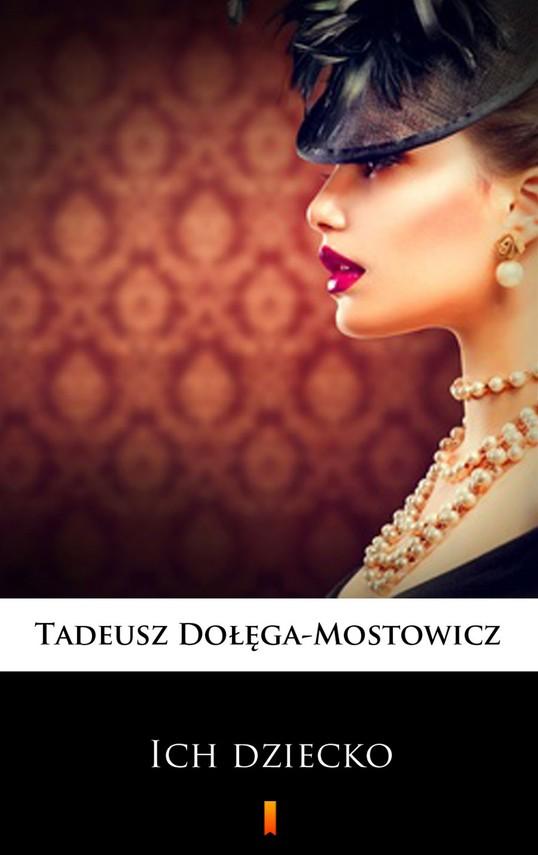 okładka Ich dziecko, Ebook | Tadeusz Dołęga-Mostowicz