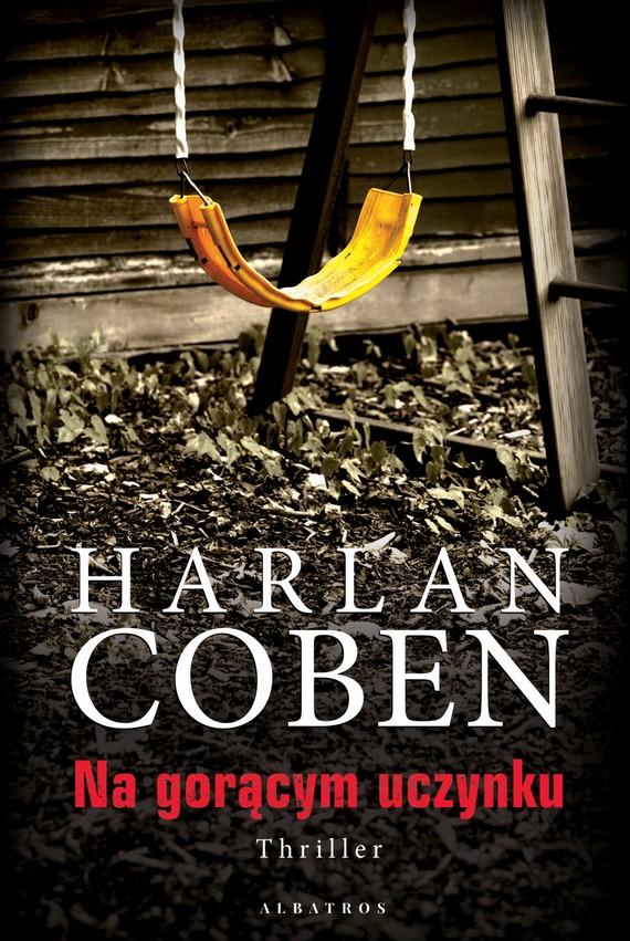 okładka NA GORĄCYM UCZYNKU, Ebook   Harlan Coben