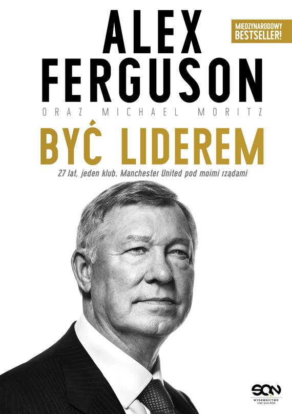 okładka Alex Ferguson. Być liderem, Ebook   Alex Ferguson
