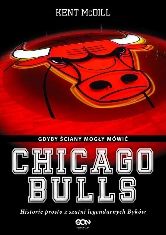 okładka Chicago Bulls. Gdyby ściany mogły mówić.ebook | epub, mobi | Kent  McDill
