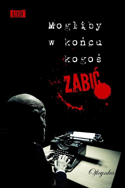 okładka Mogliby w końcu kogoś zabićebook | epub, mobi | autor zbiorowy