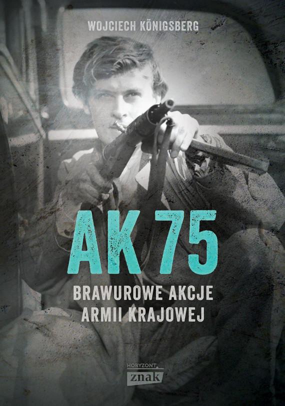 okładka AK 75ebook | epub, mobi | Wojciech Königsberg
