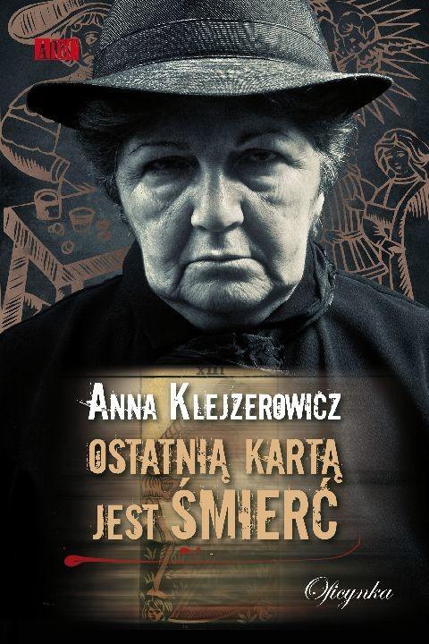 okładka Ostatnią kartą jest śmierćebook | epub, mobi | Anna Klejzerowicz