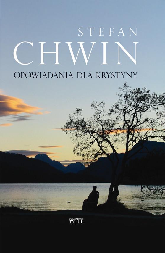 okładka Opowiadania dla Krystyny, Ebook   Stefan Chwin