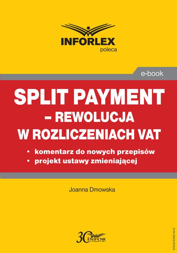 okładka Split payment – rewolucja w rozliczeniach VAT, Ebook   Joanna Dmowska