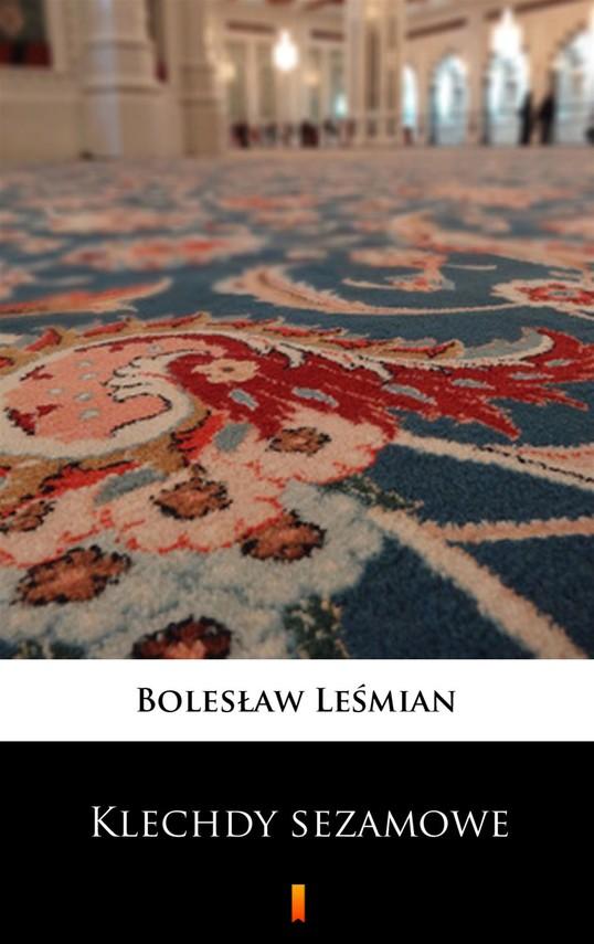 okładka Klechdy sezamowe, Ebook | Bolesław  Leśmian