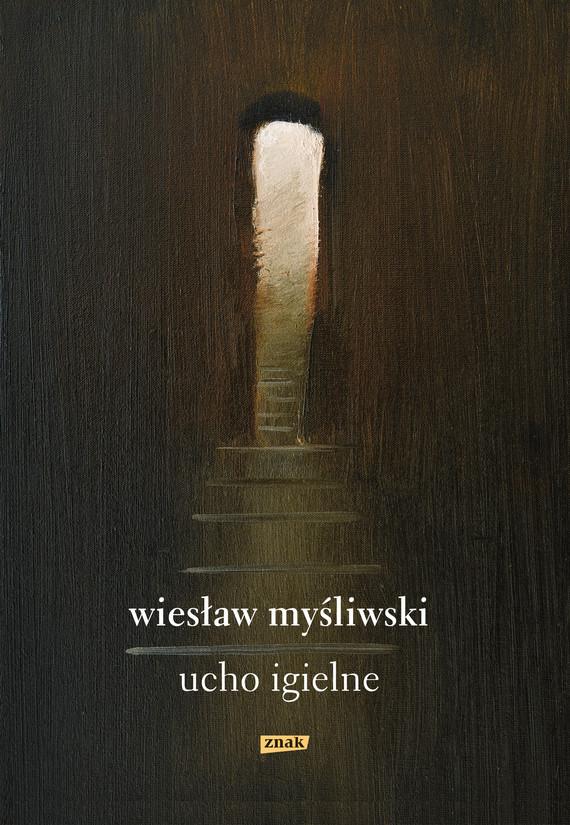 okładka Ucho Igielne, Ebook | Wiesław Myśliwski