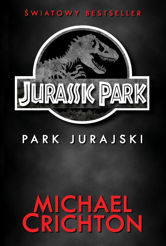okładka Jurassic Park. Park Jurajskiebook | epub, mobi | Michael Crichton