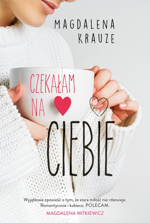 okładka Czekałam na ciebie, Ebook | Magdalena  Krauze