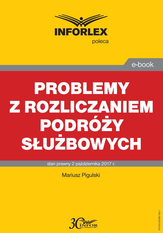 okładka Problemy z rozliczaniem podróży służbowych, Ebook | Mariusz  Pigulski