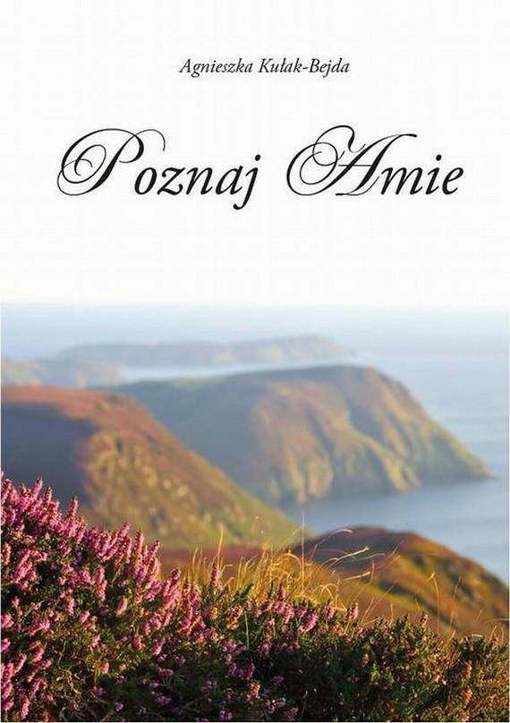 okładka Poznaj Amie, Ebook   Agnieszka  Kułak-Bejda