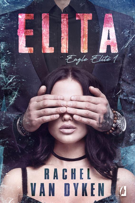 okładka Elita. Eagle Elite. Tom 1ebook | epub, mobi | Rachel Van Dyken
