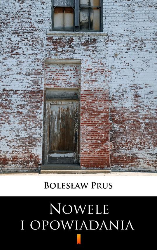 okładka Nowele i opowiadania, Ebook   Bolesław Prus