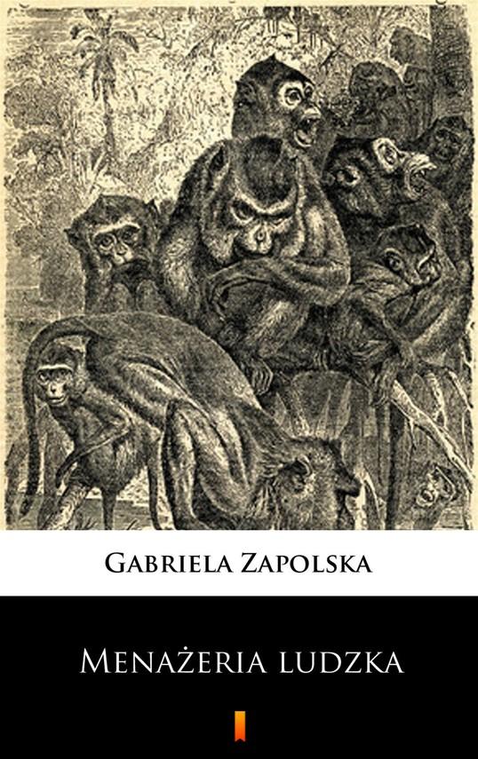 okładka Menażeria ludzkaebook | epub, mobi | Gabriela Zapolska