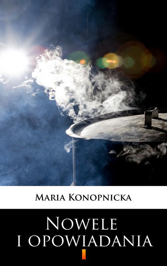 okładka Nowele i opowiadaniaebook | epub, mobi | Maria Konopnicka