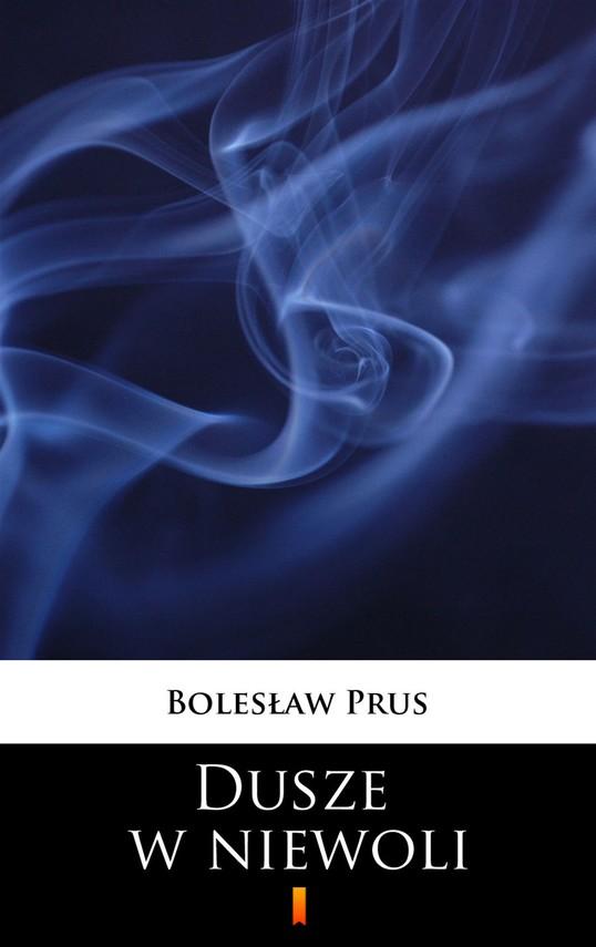 okładka Dusze w niewoli, Ebook | Bolesław Prus