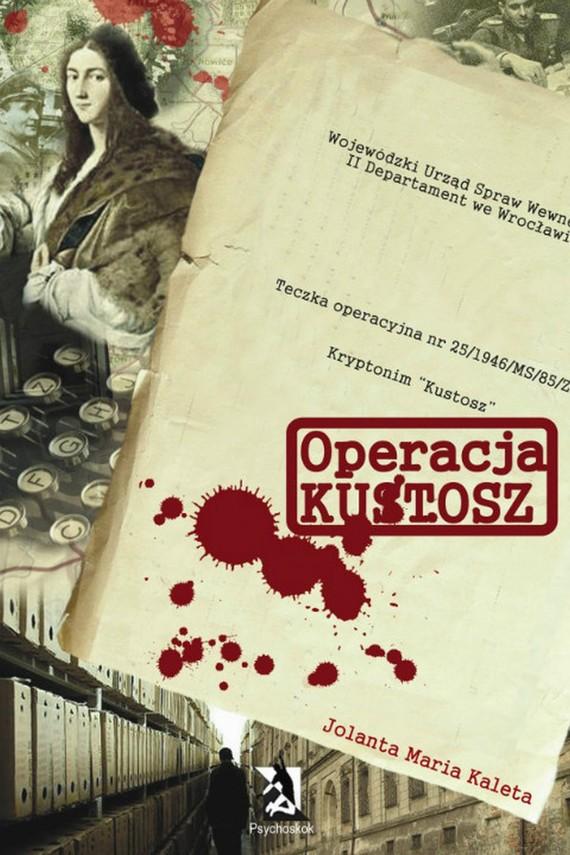 okładka Operacja Kustoszebook | epub, mobi | Jolanta Maria Kaleta