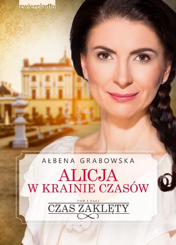 okładka Alicja w krainie czasów. Czas zaklętyebook   epub, mobi   Ałbena Grabowska