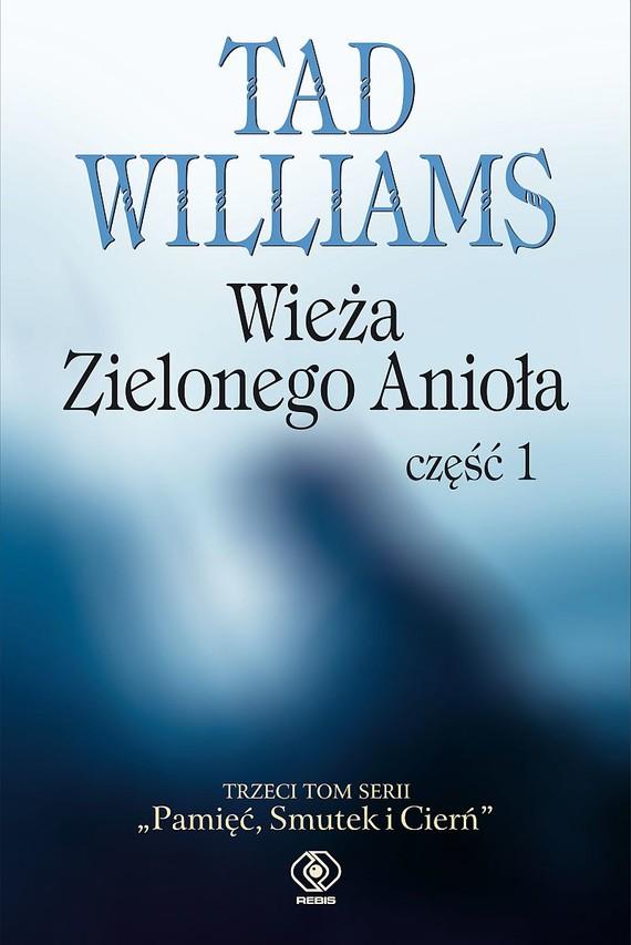 okładka Pamięć, Smutek i Cierń (#3). Wieża Zielonego Anioła część 1, Ebook   Tad Williams