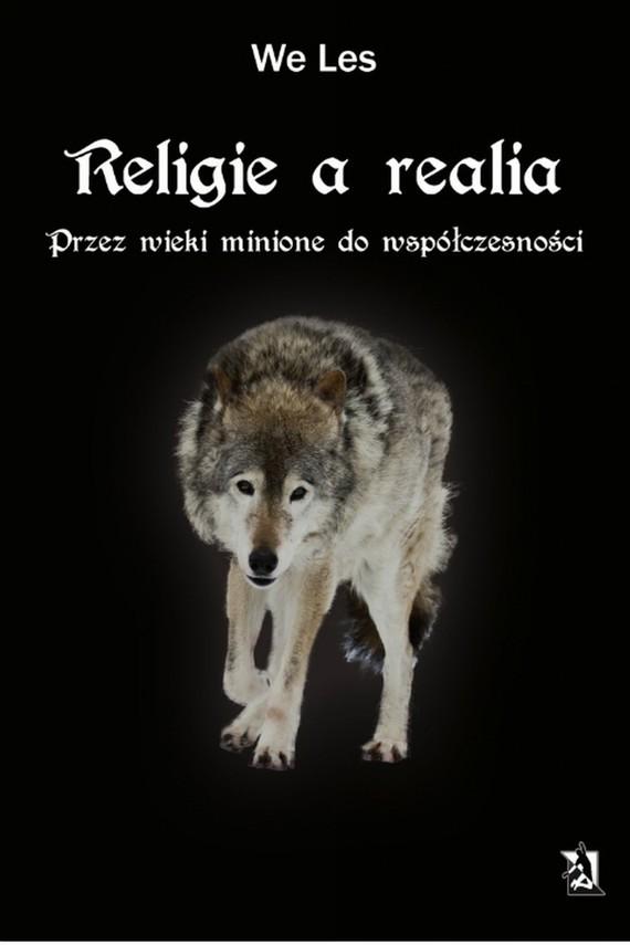 okładka Religie a realia. Przez wieki minione do współczesności., Ebook   WeLes We Les