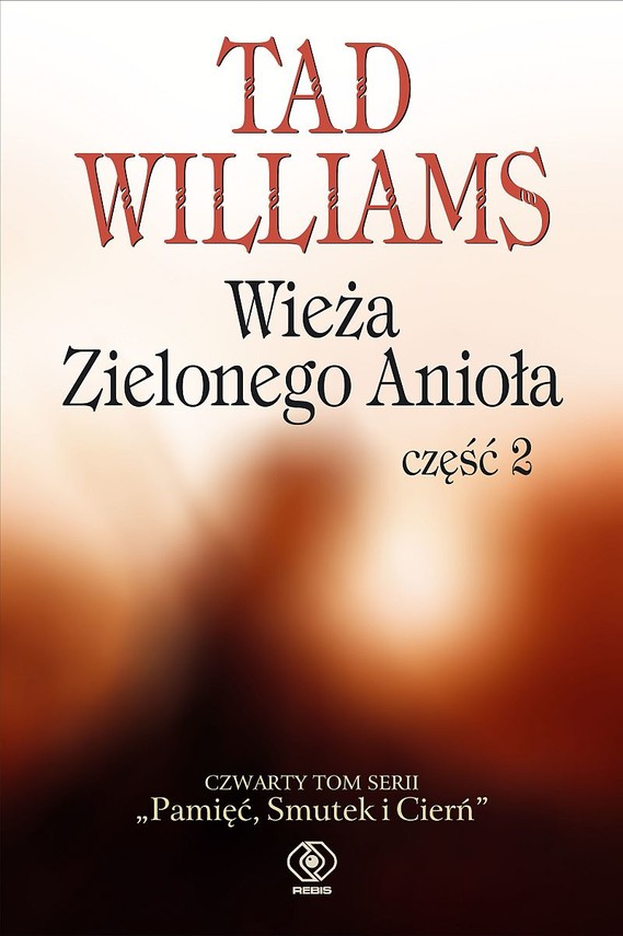 okładka Pamięć, Smutek i Cierń (#3). Wieża Zielonego Anioła część 2ebook | epub, mobi | Tad Williams