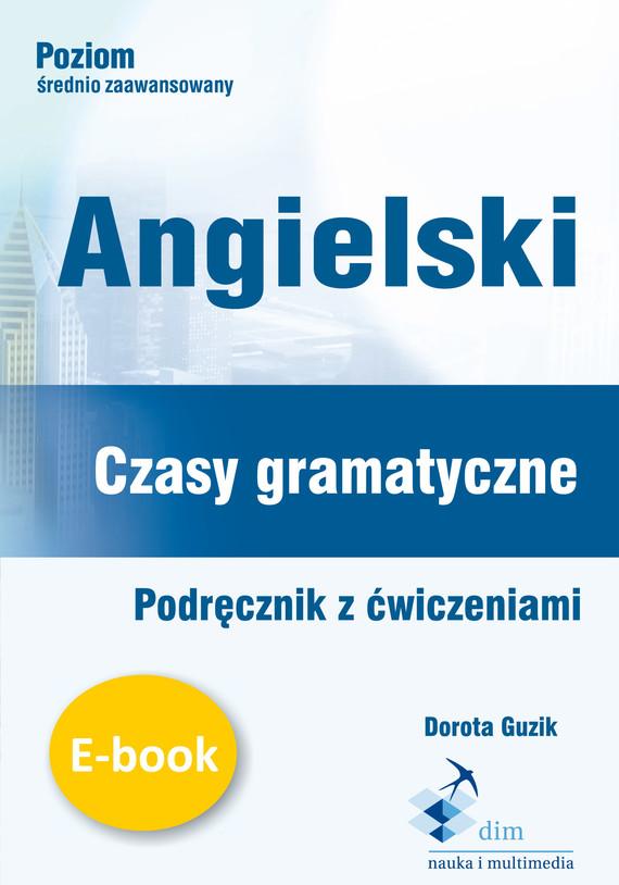 okładka Angielski Czasy gramatyczne ebookebook | pdf | Dorota Guzik
