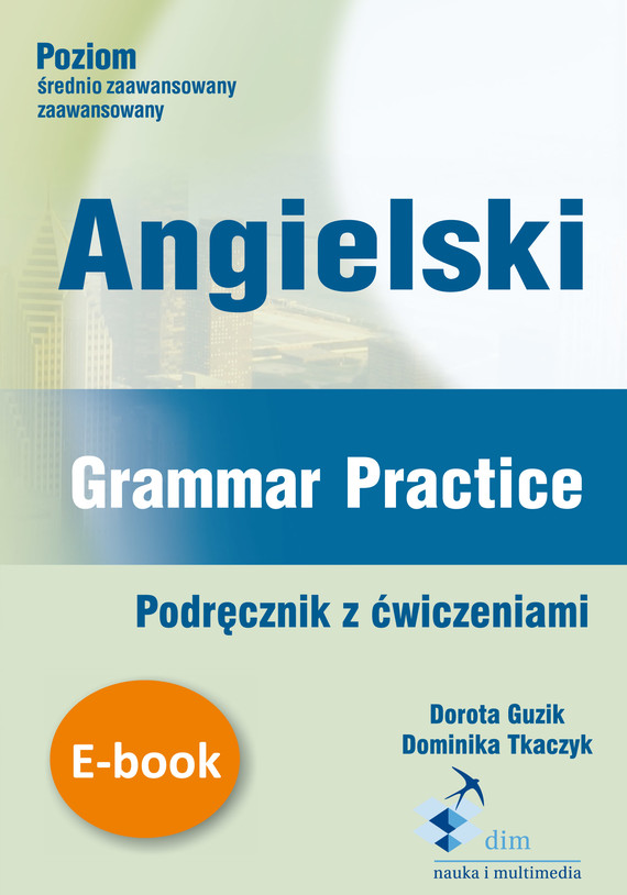 okładka Angielski Grammar Practice ebookebook | pdf | Dorota Guzik
