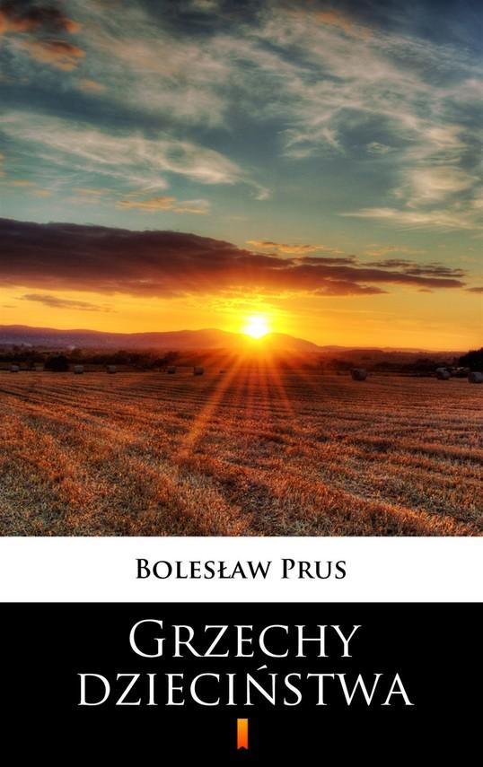 okładka Grzechy dzieciństwaebook | epub, mobi | Bolesław Prus