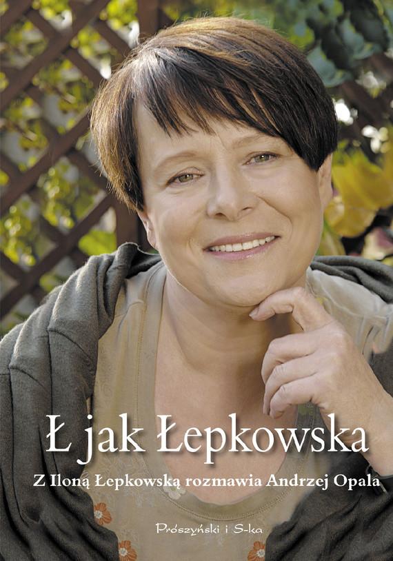 okładka Ł jak Łepkowska, Ebook | Ilona Łepkowska, Andrzej Opala