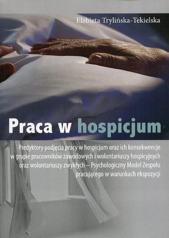 okładka Praca w hospicjum, Ebook   Elżbieta Trylińska-Tekielska