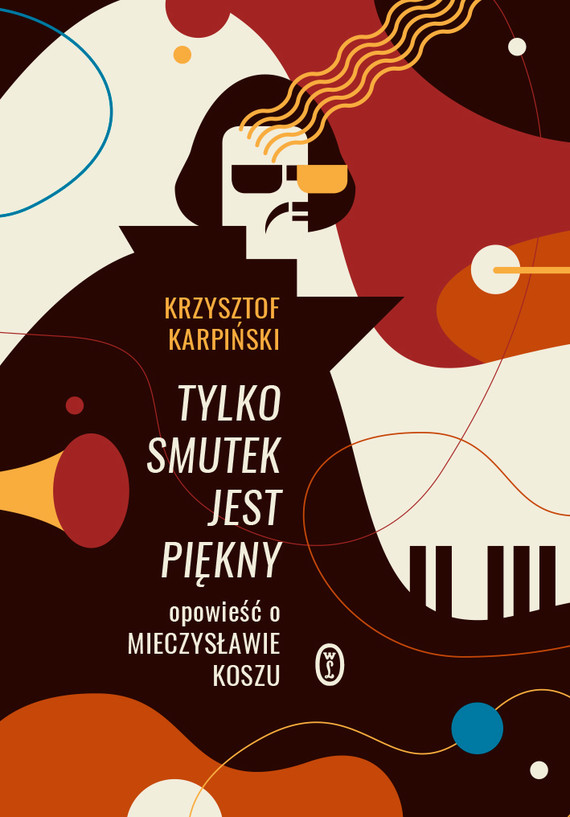 okładka Tylko smutek jest piękny. Opowieść o Mieczysławie Koszu, Ebook | Krzysztof Karpiński