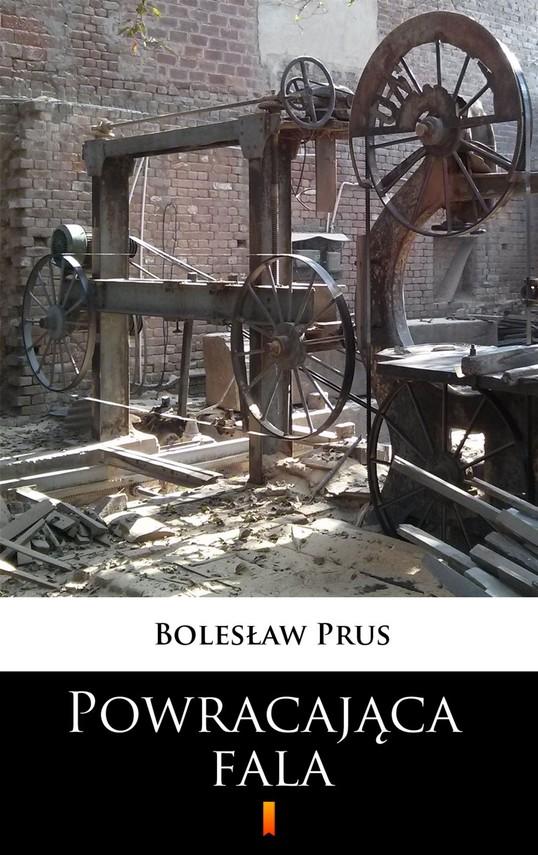 okładka Powracająca fala, Ebook | Bolesław Prus