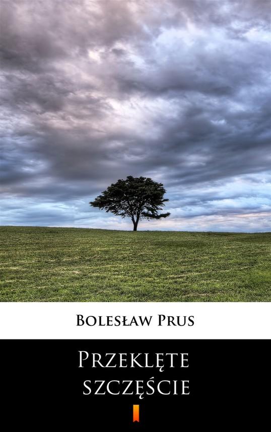 okładka Przeklęte szczęścieebook | epub, mobi | Bolesław Prus
