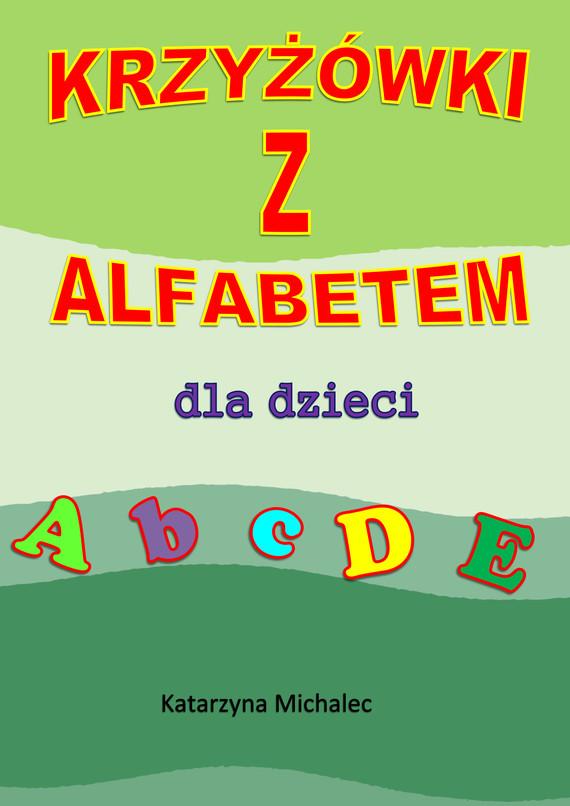 okładka Krzyżówki z alfabetem dla dzieciebook | pdf | Katarzyna Michalec