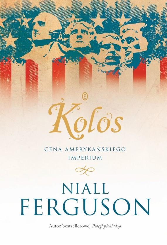 okładka Kolos. Cena amerykańskiego imperium, Ebook | Niall Ferguson